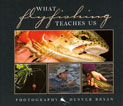 What Flyfishing Teaches Us - $15.95